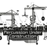 Percussion Under Construction